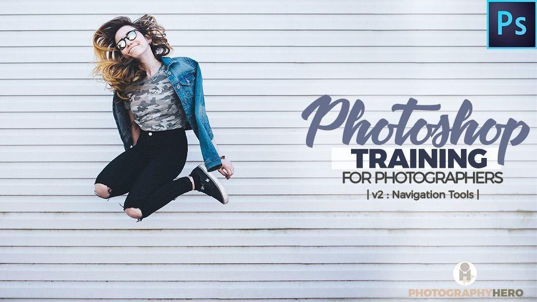 Photoshop Training for Photographers -Lesson 2- Navigation Tools