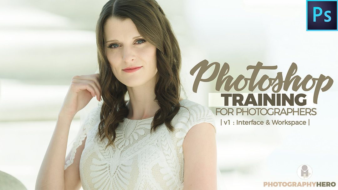 Photoshop Training for Photographers -Lesson 1- The Interface
