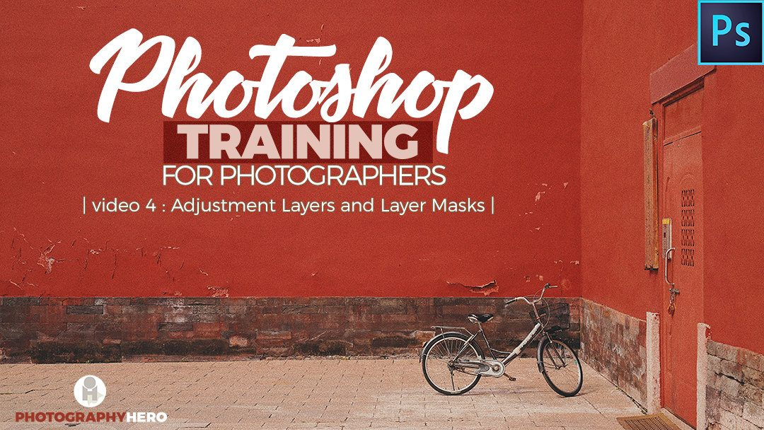 Photoshop Training for Photographers -Lesson 4- Adjustment Layers and Layer Masks